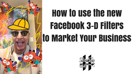 Facebook 3-D Filters for Marketing