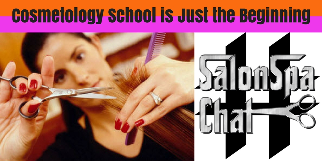 Cosmetology School Is Just The Beginning